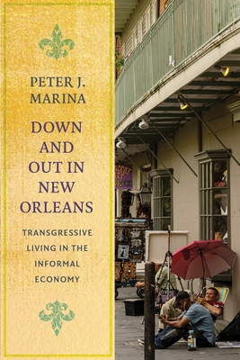 Down and Out in New Orleans: Transgressive Living in the Informal Economy
