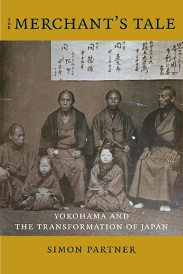 The Merchant's Tale: Yokohama and the Transformation of Japan