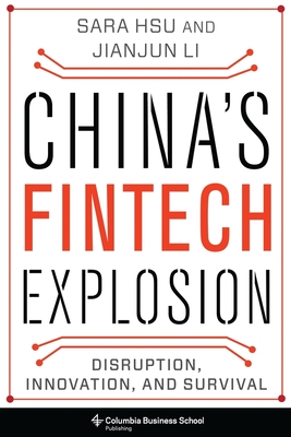 China's Fintech Explosion: Disruption, Innovation, and Survival