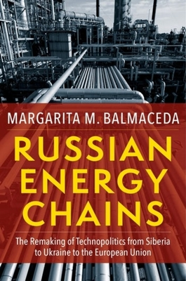 Russian Energy Chains: The Remaking of Technopolitics from Siberia to Ukraine to the European Union