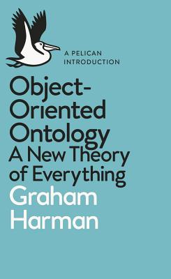 A Pelican Book: Object-Oriented Ontology