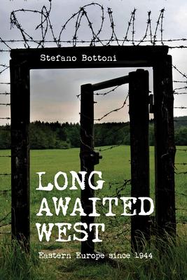 Long Awaited West: Eastern Europe Since 1944