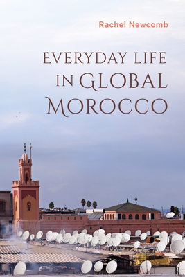 Everyday Life in Global Morocco