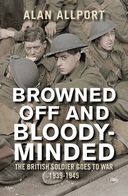 Browned Off and Bloody-Minded