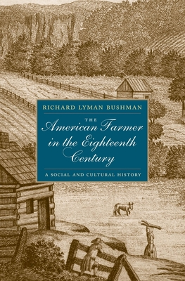 The American Farmer in the Eighteenth Century