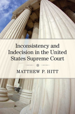 Inconsistency and Indecision in the United States Supreme Court