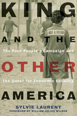 King and the Other America: The Poor People's Campaign and the Quest for Economic Equality