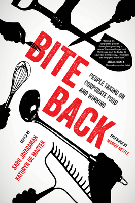 Bite Back: People Taking on Corporate Food and Winning