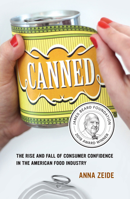 Canned, 68: The Rise and Fall of Consumer Confidence in the American Food Industry