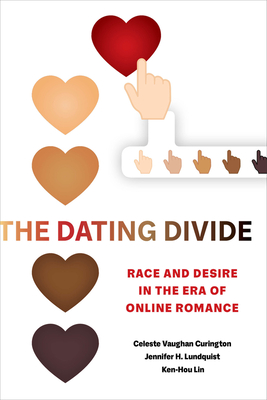 The Dating Divide: Race and Desire in the Era of Online Romance