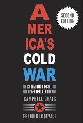 America's Cold War: The Politics of Insecurity, Second Edition