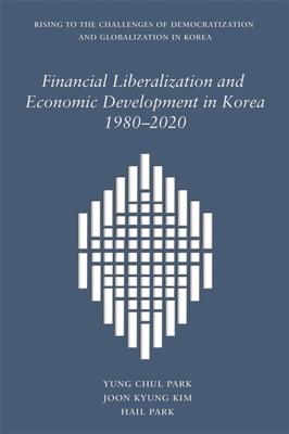 Financial Liberalization and Economic Development in Korea, 1980-2020