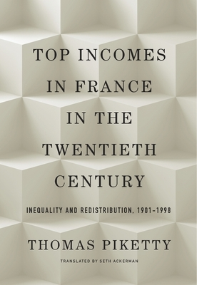 Top Incomes in France in the Twentieth Century: Inequality and Redistribution, 1901-1998