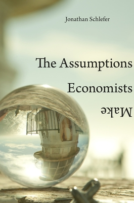Assumptions Economists Make