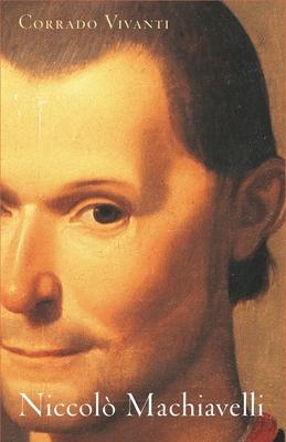 Niccolò Machiavelli: An Intellectual Biography