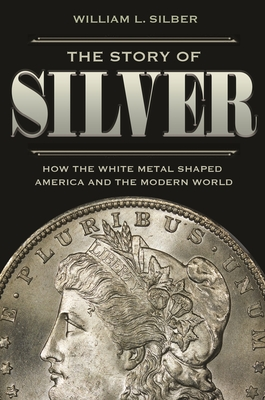 The Story of Silver