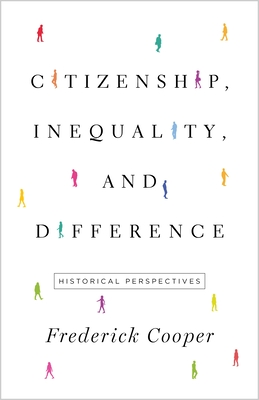 Citizenship, Inequality, and Difference: Historical Perspectives