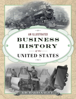 An Illustrated Business History of the United States