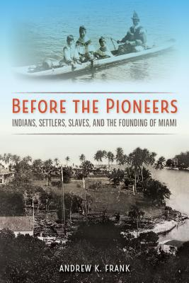 Before the Pioneers