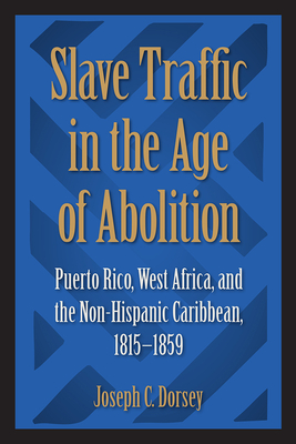 Slave Traffic in the Age of Abolition