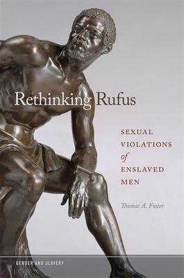 Rethinking Rufus: Sexual Violations of Enslaved Men