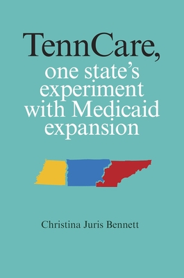 Tenncare, One State's Experiment with Medicaid Expansion