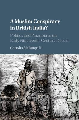 A Muslim Conspiracy in British India?