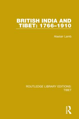 British India and Tibet: 1766-1910