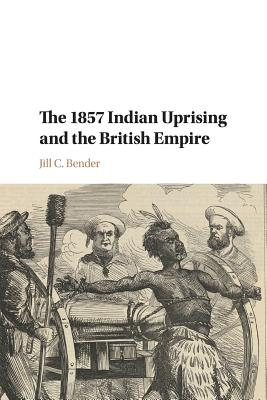 The 1857 Indian Uprising and the British Empire