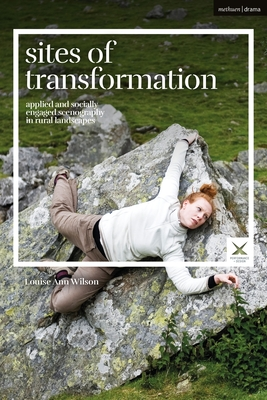 Sites of Transformation: Applied and Socially Engaged Scenography in Rural Landscapes