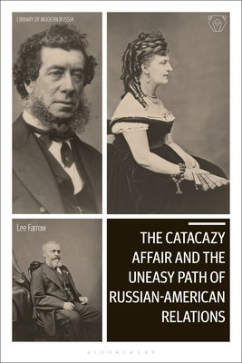 The Catacazy Affair and the Uneasy Path of Russian-American Relations