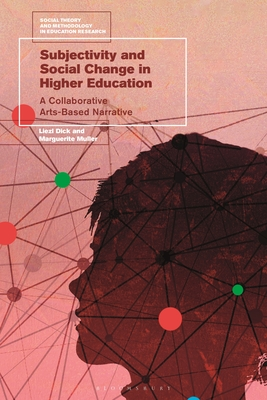 Subjectivity and Social Change in Higher Education: A Collaborative Arts-Based Narrative