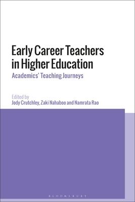 Early Career Teachers in Higher Education: International Teaching Journeys