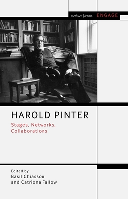 Harold Pinter: Stages, Networks, Collaborations