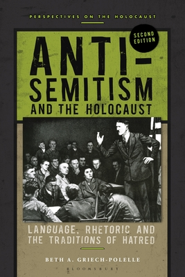 Anti-Semitism and the Holocaust: Language, Rhetoric and the Traditions of Hatred