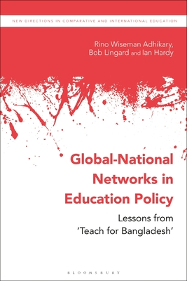 Global-National Networks in Education Policy: Primary Education, Social Enterprises and 'Teach for Bangladesh'