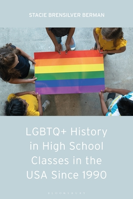 LGBTQ+ History in High School Classes in the United States Since 1990