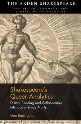 Shakespeare's Queer Analytics: Distant Reading and Collaborative Intimacy in 'Love's Martyr'