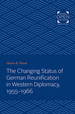 Changing Status of German Reunification in Western Diplomacy, 1955-1966