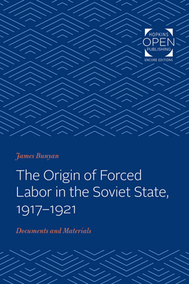 The Origin of Forced Labor in the Soviet State, 1917-1921