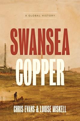 Swansea Copper: A Global History