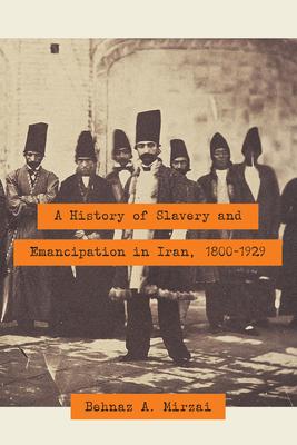 History of Slavery and Emancipation in Iran, 1800-1929