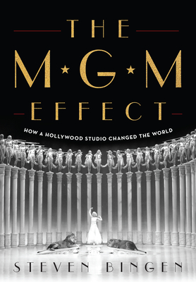 The MGM Effect: How a Hollywood Studio Changed the World