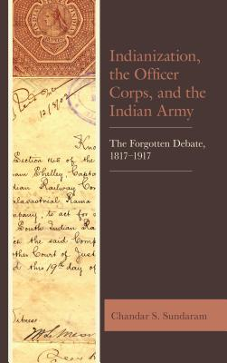 Indianization, the Officer Corps, and the Indian Army