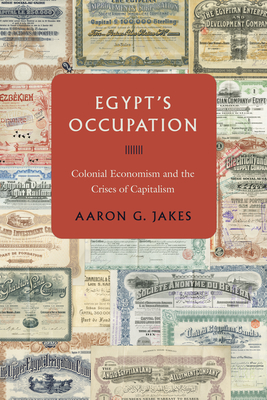 Egypt's Occupation: Colonial Economism and the Crises of Capitalism