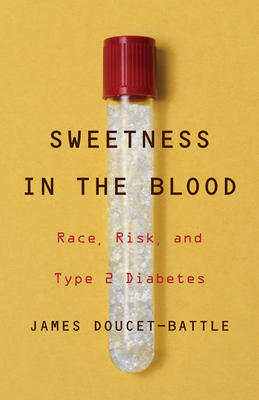 Sweetness in the Blood: Race, Risk, and Type 2 Diabetes