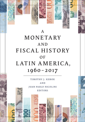 A Monetary and Fiscal History of Latin America, 1960-2017