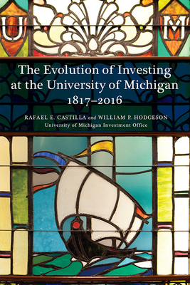The Evolution of Investing at the University of Michigan: 1817-2016