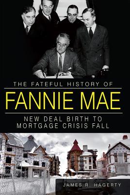 The Fateful History of Fannie Mae