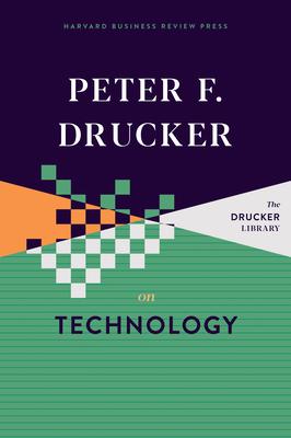 Peter F. Drucker on Technology